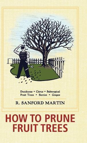 How to Prune Fruit Trees, Twentieth Edition (Hardback)