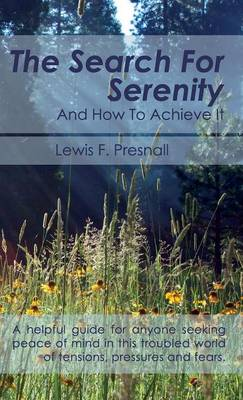 The Search for Serenity and How to Achieve It (Hardback)