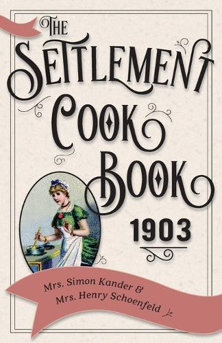 The Settlement Cook Book 1903 (Paperback)