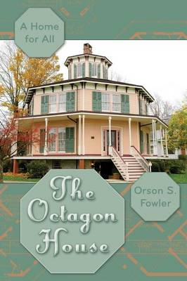 The Octagon House: A Home for All (Paperback)