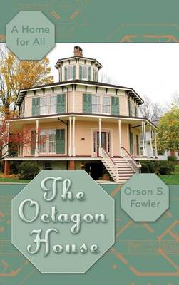The Octagon House: A Home for All (Hardback)