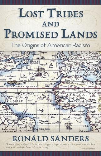 Lost Tribes and Promised Lands: The Origins of American Racism (Paperback)