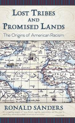 Lost Tribes and Promised Lands: The Origins of American Racism (Hardback)