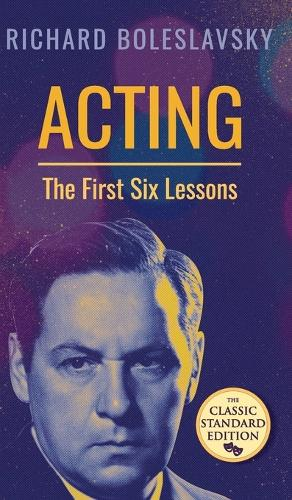 Acting; The First Six Lessons (Hardback)