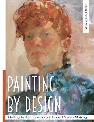 Painting by Design: Getting to the Essence of Good Picture-Making (Master Class) (Paperback)