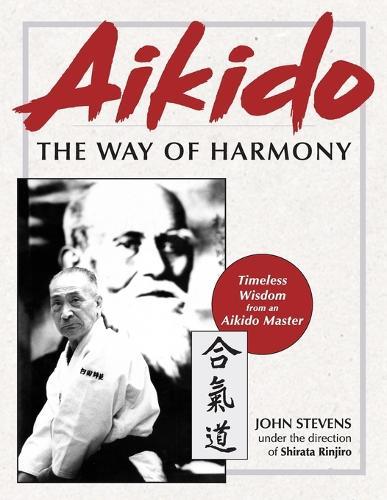 Aikido: The Way of Harmony (Paperback)