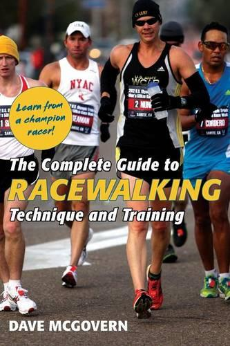 The Complete Guide to Racewalking: Technique and Training (Paperback)