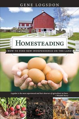 Homesteading: How to Find New Independence on the Land (Paperback)