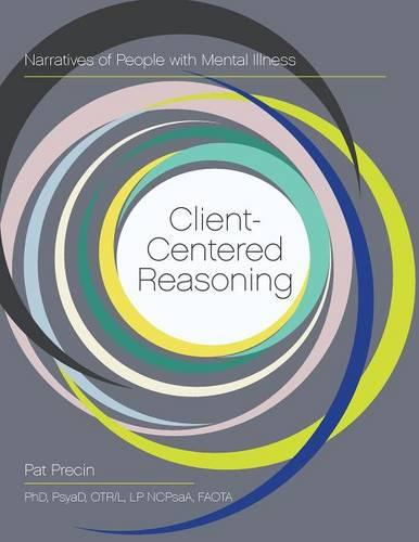 Client-Centered Reasoning: Narratives of People with Mental Illness (Paperback)