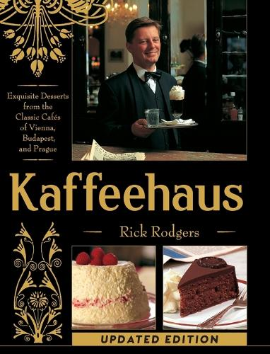 Kaffeehaus: Exquisite Desserts from the Classic Cafes of Vienna, Budapest, and Prague (Hardback)