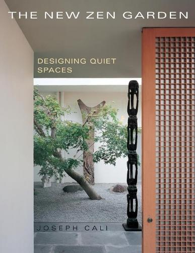 The New Zen Garden: Designing Quiet Spaces (Paperback)