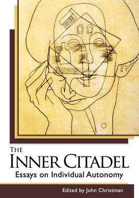 The Inner Citadel: Essays on Individual Autonomy (Paperback)