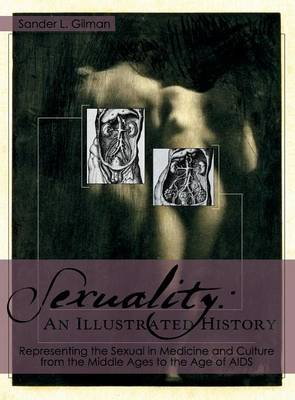 Sexuality: An Illustrated History (Hardback)