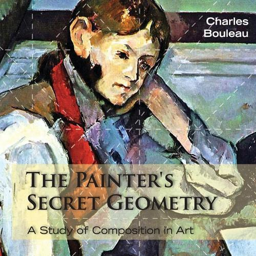 The Painter's Secret Geometry: A Study of Composition in Art (Paperback)