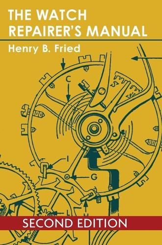 The Watch Repairer's Manual (Hardback)