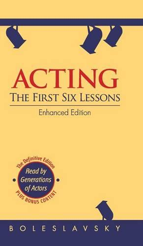 Acting: The First Six Lessons (Hardback)