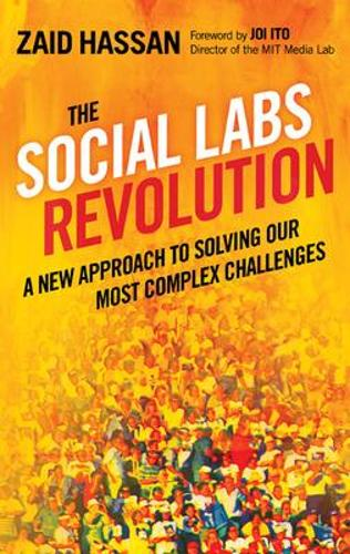 The Social Labs Revolution: A New Approach to Solving our Most Complex Challenges (Paperback)