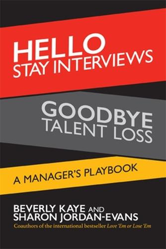 Hello Stay Interviews, Goodbye Talent Loss: A Manager's Playbook (Paperback)