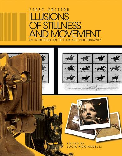 Illusions of Stillness and Movement: An Introduction to Film and Photography (Paperback)