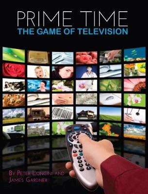 Prime Time: The Game of Television (Paperback)