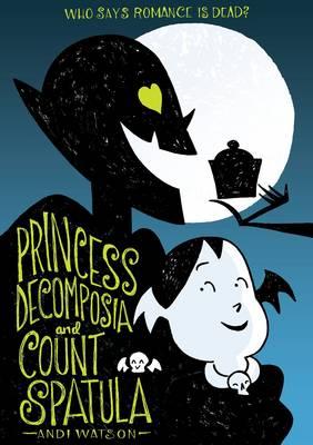 Princess Decomposia and Count Spatula (Paperback)