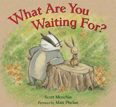 What Are You Waiting For? (Hardback)