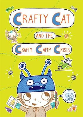 Crafty Cat and the Crafty Camp Crisis (Hardback)