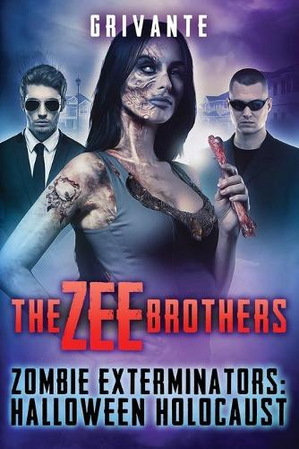 The Zee Brothers: Halloween Holocaust: Zombie Exterminators Vol.3 - Zombie Exterminators 3 (Paperback)