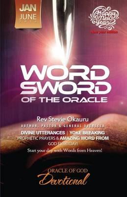 Oracle of Devotional Jan to June 2016 Prophetic Sword: Word Sword of the Oracle (Paperback)