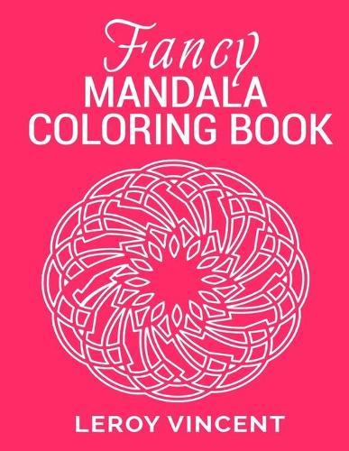 Fancy Mandala Coloring Book - Fancy Mandala Coloring Book 1 (Paperback)