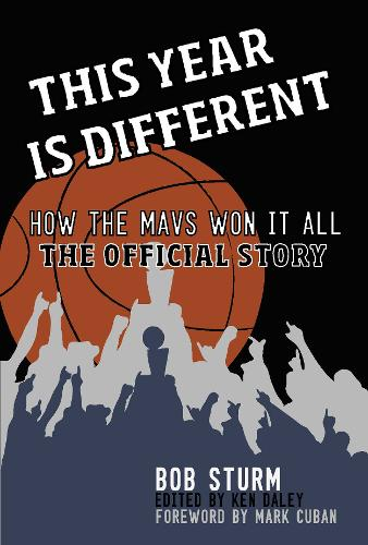 This Year Is Different: How the Mavs Won It All--The Official Story (Paperback)