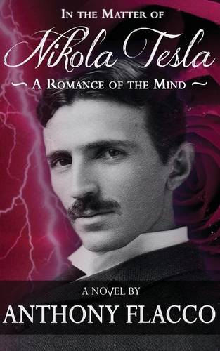 In the Matter of Nikola Tesla: A Romance of the Mind (Paperback)