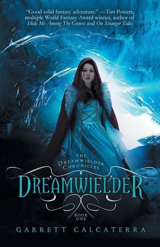 Dreamwielder: The Dreamwielder Chronicles - Book One - The Dreamwielder Chronicles 1 (Paperback)