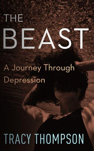 The Beast: A Journey Through Depression (Paperback)