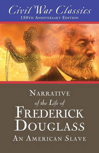 Narrative of the Life of Frederick Douglass: An American Slave (Civil War Classics) (Paperback)
