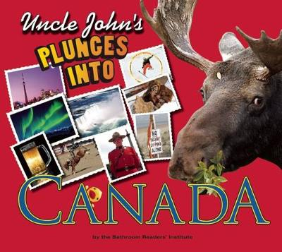 Uncle John's Plunges into Canada: Illustrated Edition (Hardback)