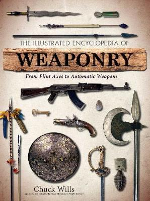The Illustrated Encyclopedia of Weaponry (Paperback)