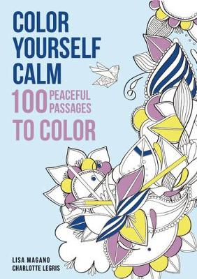 Color Yourself Calm: 100 Peaceful Passages to Color (Paperback)