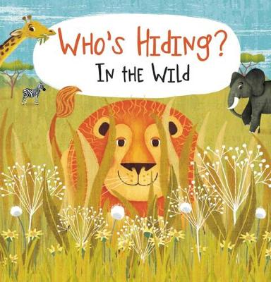 Who's Hiding? In the Wild - Who's Hiding? (Board book)