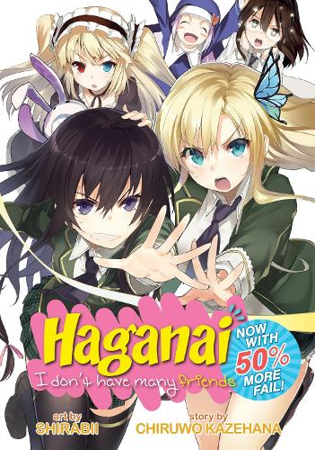 Haganai: I Don't Have Many Friends - Now with 50 Per Cent More Fail! (Paperback)