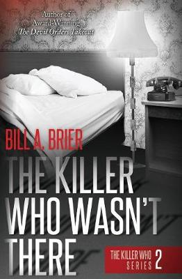 The Killer Who Wasn't There: The Killer Who Series Book 2 (Paperback)