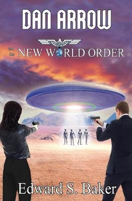 Dan Arrow and the New World Order (Paperback)