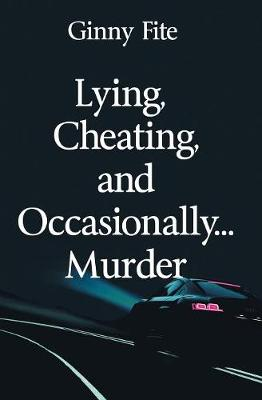 Lying, Cheating, and Occasionally...Murder (Paperback)