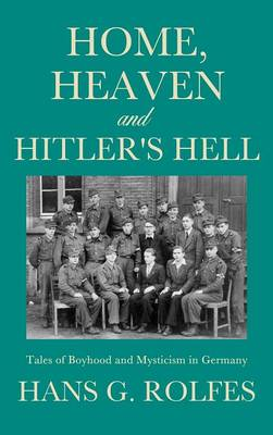 Home, Heaven and Hitler's Hell (Hardback)