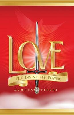 Love, the Invincible Power (Paperback)