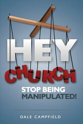 Hey Church, Stop Being Manipulated! (Paperback)