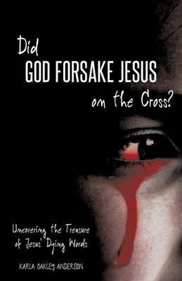 Did God Forsake Jesus on the Cross? (Paperback)