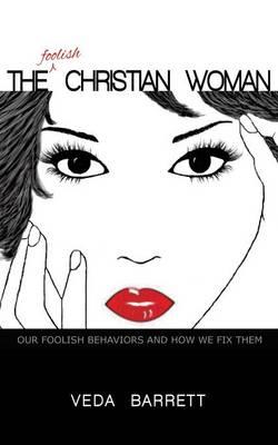 The Foolish Christian Woman (Paperback)