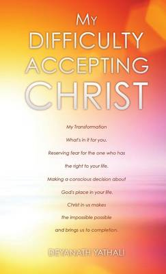 My Difficulty Accepting Christ (Hardback)