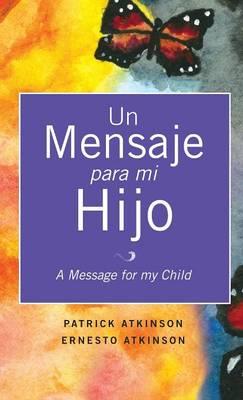 Un Mensaje Para Mi Hijo (Hardback)